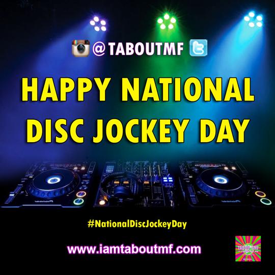 Happy National Disc Jockey Day - Tabou TMF