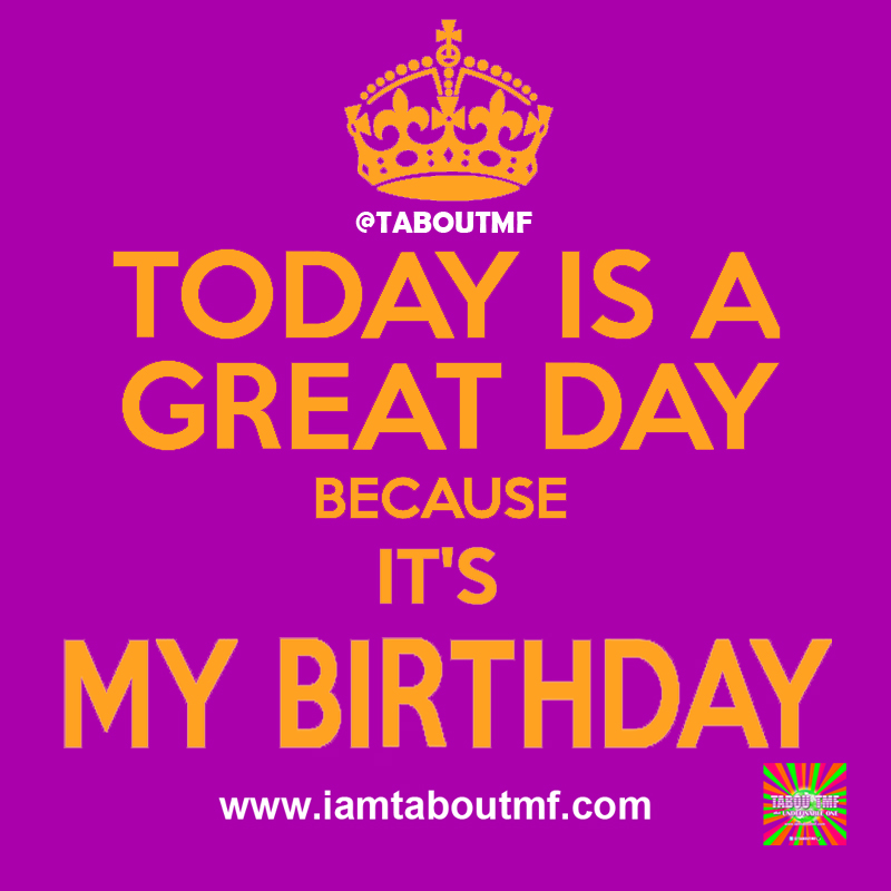 Today is A Great Day My Birthday - Tabou TMF