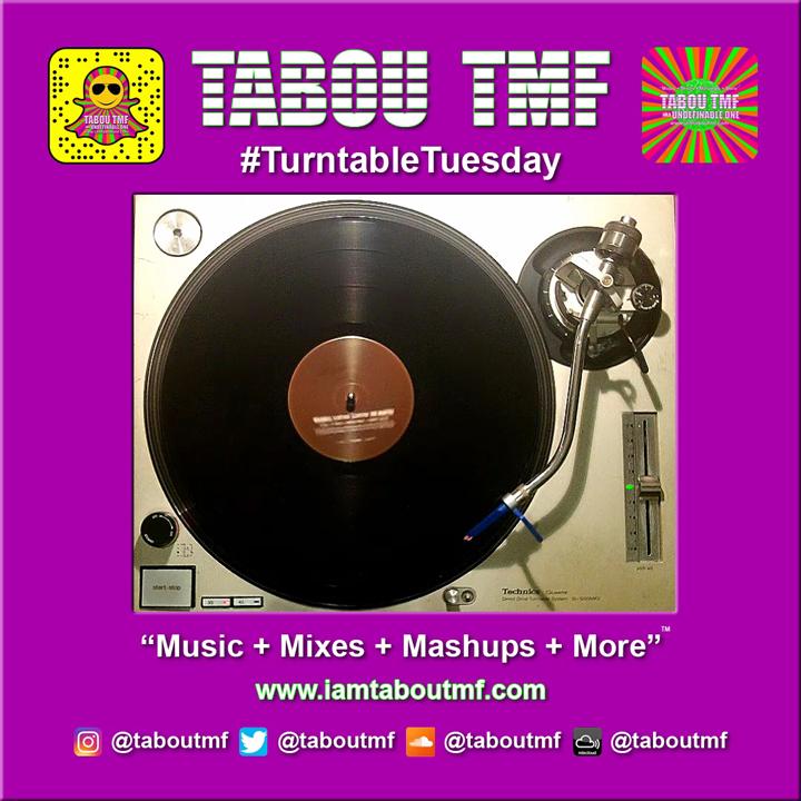 DJ Tabou TMF Turntable Tuesday - Sumthin Sumthin