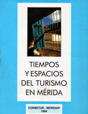 Portada del libro Tiempos y espacios del turismo en Mérida (1995), escrito por Germán Briceño Ferrigni. Dig. Samuel Hurtado Camargo.