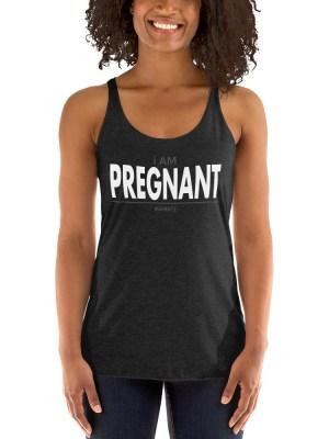 i Am Pregnant Women's Racerback Tank