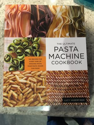 The Ultimate Pasta Machine Cookbook