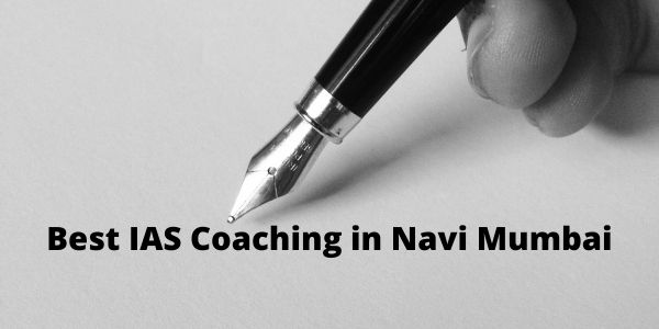 Know which are the Best IAS Coaching in Navi Mumbai. We have listed Top 5 UPSC Academy Centre