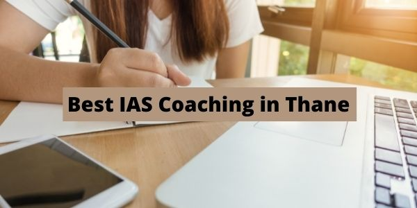 Let us understand which are the Best IAS Coaching in Thane with the necessary details.