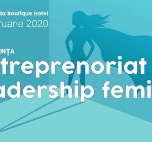 Conferința Antreprenoriat & Leadership Feminin va avea loc la Iași