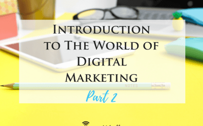 Introduction to the World of Digital Marketing Part 2