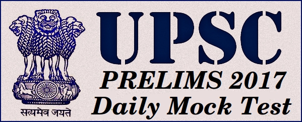 Prelims Quiz 2017 Daily for UPSC IAS