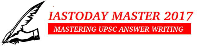IASTODAY MASTER 2017-MASTERING UPSC ANSWER WRITING