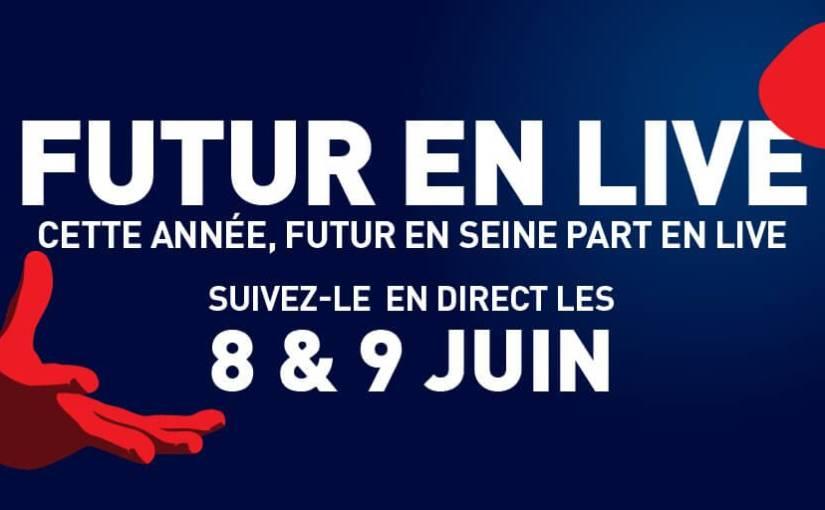 Futur en Seine en #live ! #fens2017