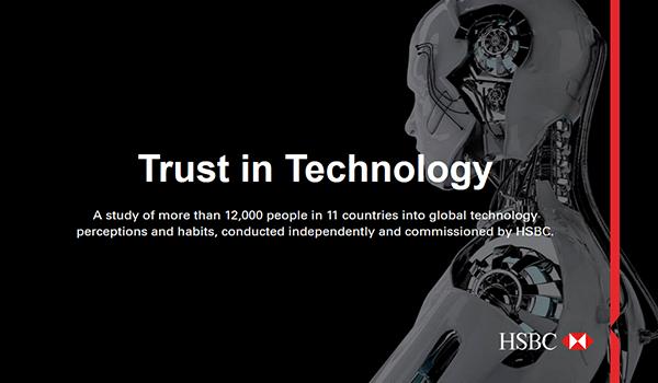 HSBC a publié un nouveau rapport de recherche intitulé « Faire confiance à la technologie »