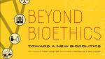 Au-delà de la bioéthique. Vers une nouvelle biopolitique