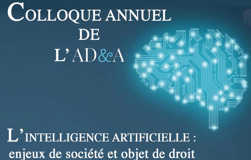 Colloque AD&A – Intelligence Artificielle : enjeux de société & objet de droit