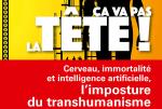 Cerveau immortalité intelligence artificielle l'imposture du transhumanisme