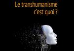 Le transhumanisme c'est quoi ?