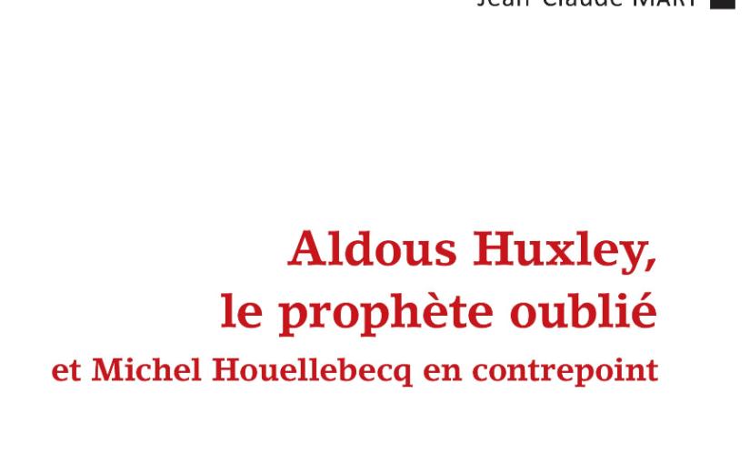 Aldous Huxley, le prophète oublié