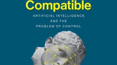 Human Compatible: Artificial Intelligence and the Problem of Control,