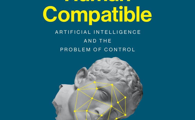Le nouveau livre de Stuart Russell, Human Compatible