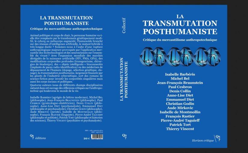 La transmutation posthumaniste – Critique du mercantilisme anthropotechnique