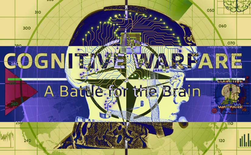 Guerre cognitive : Le cerveau sera le champ de bataille du 21e siècle