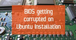 BIOS getting corrupted on Ubuntu 17.10 Installation due to a Kernel bug