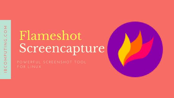 Flameshot – Powerful Screenshot Tool for Linux