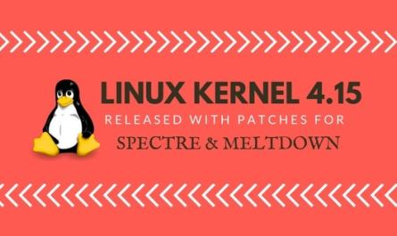 Linux Kernel 4.15 Released with Spectre & Meltdown Patches