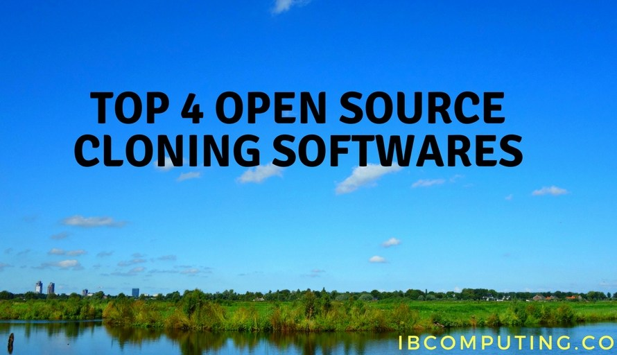Top 4 Open Source Disk Cloning Software