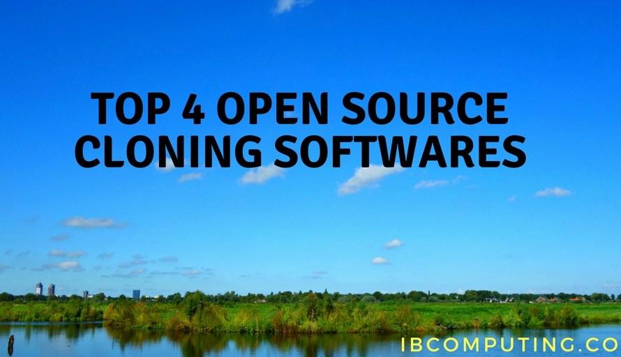 Top 4 Open Source Disk Cloning Software