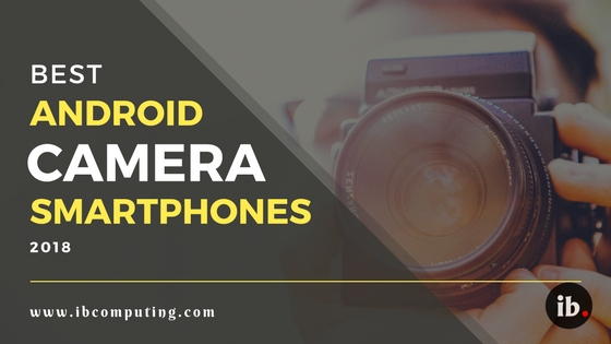 Best Android Camera Smartphones Under 15k