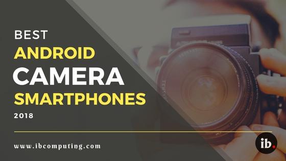 Best Android Camera Smartphones Under 15k