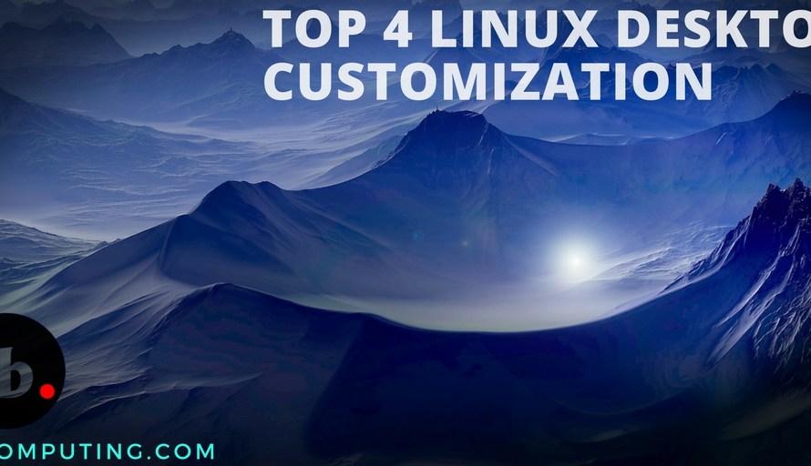 Top 4 Linux Desktop customization