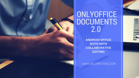 ONLYOFFICE Documents 2.0 Beta Released on Android, with Co Editing Mode