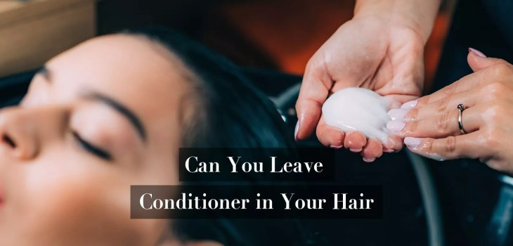 can you leave conditioner in your hair ft