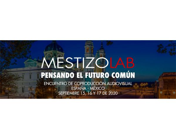 MestizoLab anuncia proyectos de Foro de Coproducción México-España