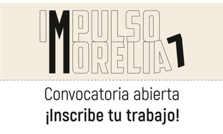 Impulso Morelia abre su convocatoria