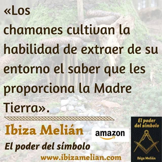 Frase sobre el chamán y la Madre Tierra , de la escritora Ibiza Melián