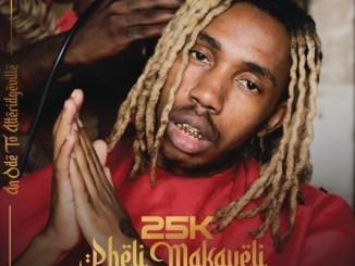 25K – Self Made ft. Emtee (Mp3 Download)