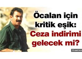 Öcalan için ceza indirimi ve Türk topraklarında Kürdistan projesi…
