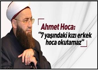 """Cübbeli Ahmet """"Yedi yaşındaki kız çocuğunu erkek hocaya teslim etmeyin!"""" derse…"""