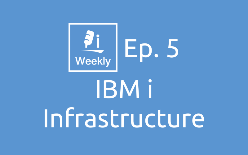 IBM i Infrastructure | Ep. 5 Cover Art