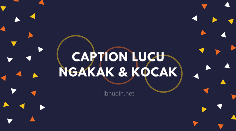 2019 Caption Lucu Instagram Singkat Bijak Jaman Now