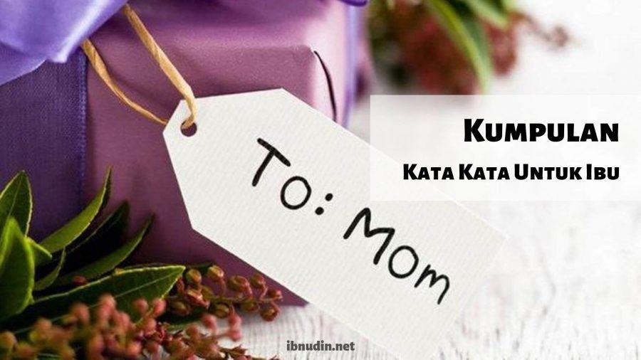 Kata Kata Untuk Ibu Tercinta yang Menyentuh Hati