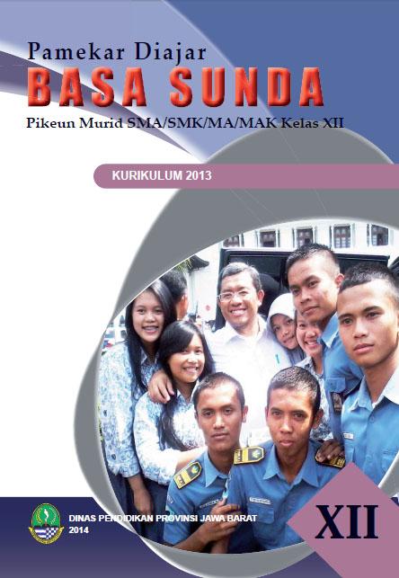 Buku rancage diajar basa sunda kelas 2 sd kurikulum 2013 edisi. E Book Ajaran Basa Sunda Kelas Xii Kurikulum 2013 Ibrahim Zuhdi Iz