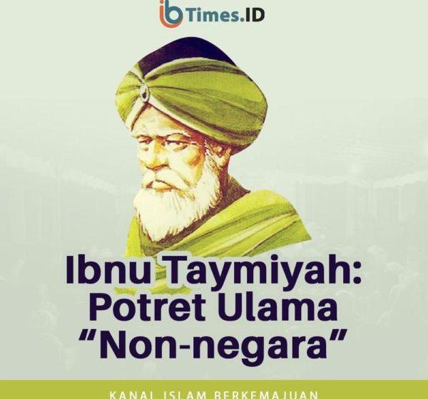 "Ibnu Taymiyah: Potret Ulama ""Non-negara"""