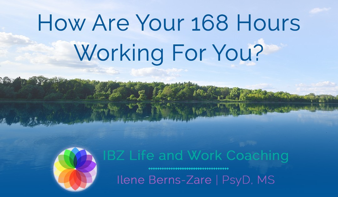 How are Your 168 Hours Working for You?