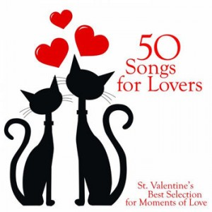 50 Songs for Lovers St.Valentines Best Selection for Moments of Love