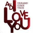 """AND I LOVE YOU/DREAMS COME TRUE[CD]通常盤【返品種別A】"""