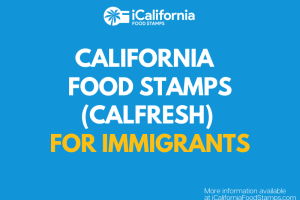 """CalFresh for Immigrants"""