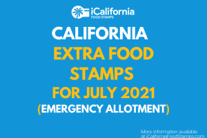 """""""Extra Food Stamps for California - July 2021"""""""