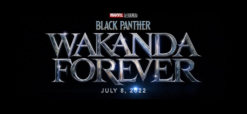 BLACK PANTHER: WAKANDA FOREVER Logo Title and Date